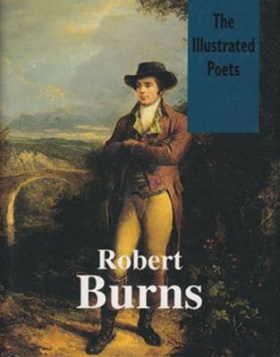 Robert Burns - Illustrated Poets (Hardback)