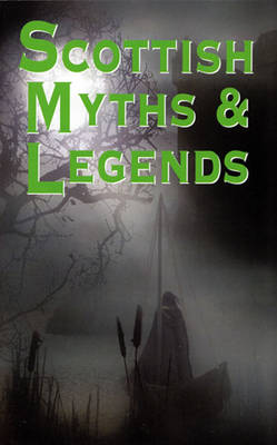 Scottish Myths and Legends (Paperback)