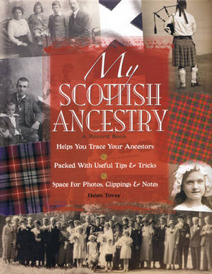 My Scottish Ancestry: Create a Lasting Record of Your Ancestors (Hardback)