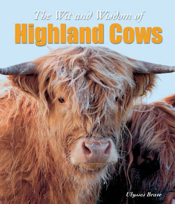 Wit & Wisdom of Highland Cows (Paperback)