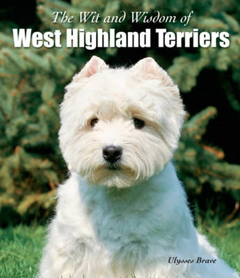 Wit & Wisdom of West Highland Terriers (Paperback)