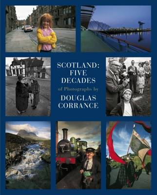 Scotland: Five Decades of Photographs (Hardback)