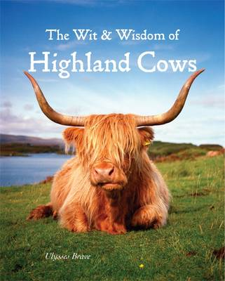 Wit & Wisdom of Highland Cows (Hardback)