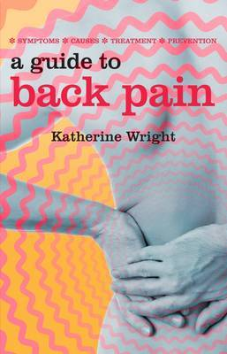 A Guide to Back Pain (Paperback)