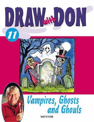 Draw with Don: Vampires, Ghosts and Ghouls No. 11 - Draw with Don S. 11 (Paperback)