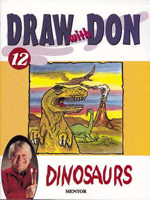Draw with Don: Dinosaurs No. 12 - Draw with Don S. 12 (Paperback)