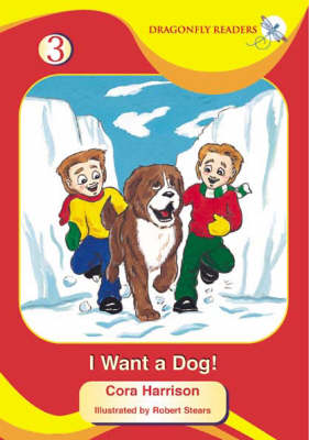 I Want a Dog - Dragonfly Readers S. No. 1 (Paperback)