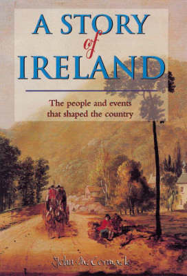A Story of Ireland: The People and Events That Shaped the Country (Paperback)