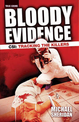Bloody Evidence: CSI - Tracking the Killers (Paperback)