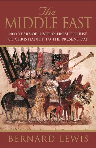 The Middle East: 2000 Years Of History From The Rise Of Christianity to the Present Day (Paperback)