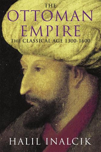 The Ottoman Empire: 1300-1600 (Paperback)