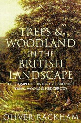 Trees and Woodland in the British Landscape (Paperback)
