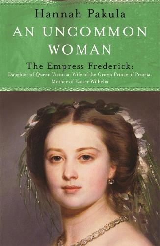 An Uncommon Woman: The Life of Princess Vicky: Princess Vicky - Women in History (Paperback)