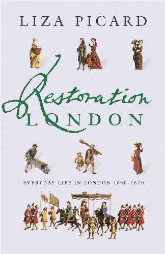 Restoration London: Everyday Life in the 1660s - Life of London (Paperback)