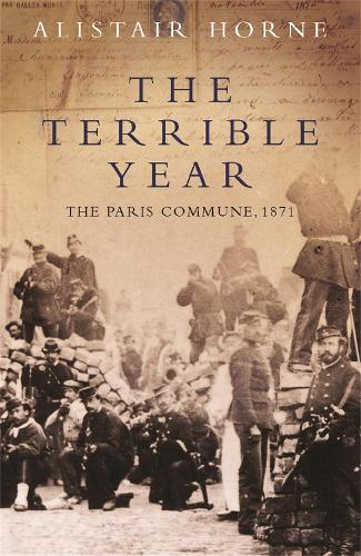 The Terrible Year: The Paris Commune 1871 (Paperback)