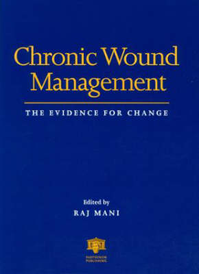 Chronic Wound Management: The Evidence for Change (Hardback)