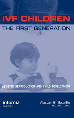 IVF Children: The First Generation: Assisted Reproduction and Child Development (Hardback)