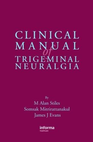 Clinical Manual of Trigeminal Neuralgia (Hardback)