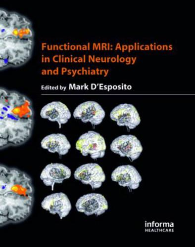 Functional MRI: Applications in Clinical Neurology and Psychiatry (Hardback)