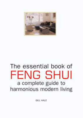 The Essential Book of Feng Shui and Complete Guide to Modern Living (Hardback)