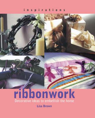 Inspirations: Ribbonwork - Inspirations S. (Paperback)