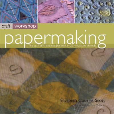 Craft Workshop: Papermaking - Craft Workshop (Paperback)