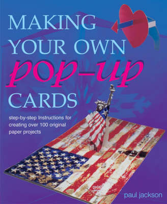 Making Your Own Pop-up Cards (Paperback)