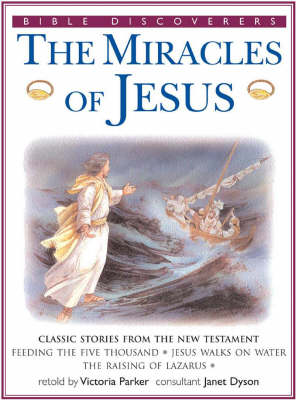 The Miracles of Jesus: Classic Stories from the New Testament - Bible Discoverers S. (Paperback)