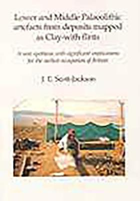 Lower and Middle Palaeolithic artefacts from deposits mapped as clay-with-flints (Paperback)