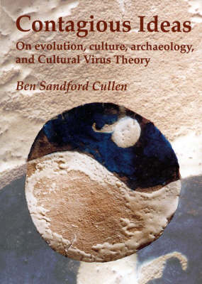 Contagious Ideas: On Evolution, Culture, Archaeology and Cultural Virus Theory (Paperback)