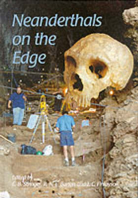 Neanderthals on the Edge: 150th anniversary conference of the Forbes' Quarry discovery, Gibraltar (Hardback)