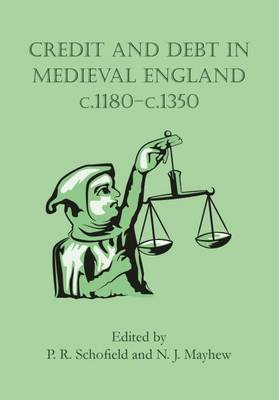 Credit and Debt in Medieval England c.1180-c.1350 (Paperback)