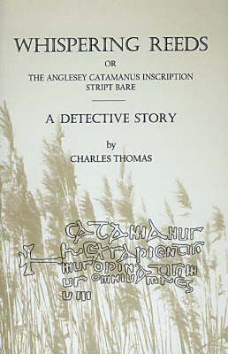 Whispering Reeds or the Anglesey Catamanus Inscription: A Detective Story (Paperback)