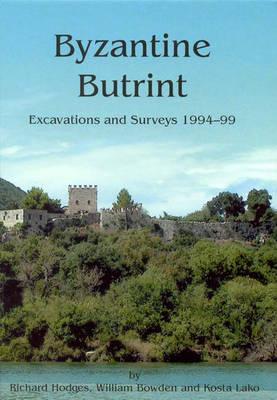 Byzantine Butrint: Excavations and Surveys 1994-1999 (Hardback)