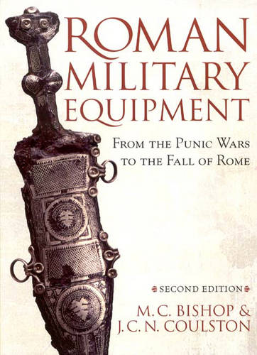 Roman Military Equipment from the Punic Wars to the Fall of Rome, second edition (Paperback)