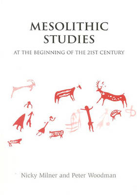 Mesolithic Studies at the Beginning of the 21st Century (Paperback)