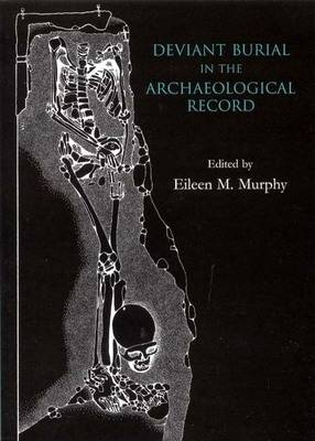 Deviant Burial in the Archaeological Record - Studies in Funerary Archaeology 2 (Paperback)