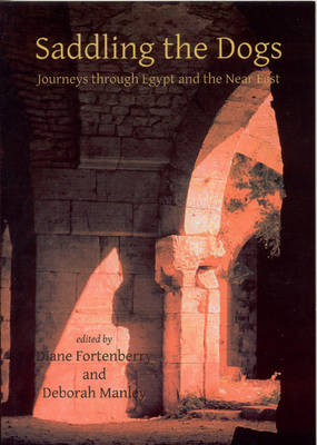 Saddling the Dogs: Journeys Through Egypt and the Near East - ASTENE Publications (Paperback)