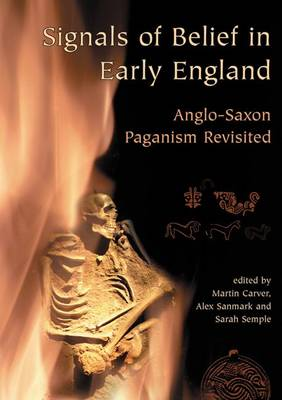Signals of Belief in Early England: Anglo-Saxon Paganism Revisited (Paperback)