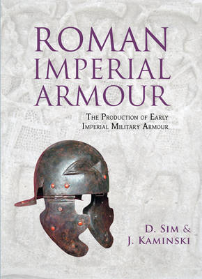 Roman Imperial Armour: The production of early imperial military armour (Paperback)
