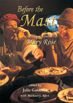 Before the Mast: Life and Death Aboard the Mary Rose (Hardback)