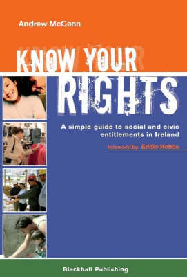 Know Your Rights: A Simple Guide to Social and Civic Entitlements in Ireland (Paperback)