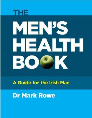 The Men's Health Book: A Guide for the Irish Man (Paperback)