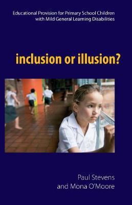 Inclusion or Illusion?: Educational Provision for Primary School Children with Mild General Learning Disabilities (Paperback)