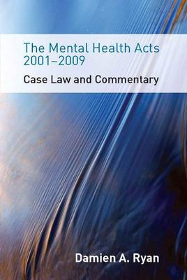 The Mental Health Acts 2001-2009: Case Law and Commentary (Paperback)