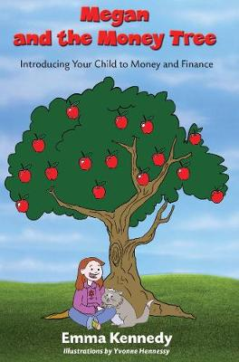 Megan and the Money Tree: Introducing Children to Money and Finance (Paperback)