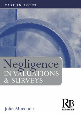 Negligence in Valuations and Surveys (Paperback)