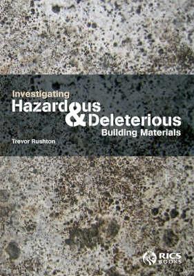 Investigating Hazardous and Deleterious Building Materials (Paperback)