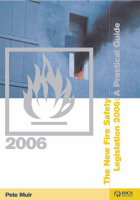 The New Fire Safety Legislation 2006: A Practical Guide (Paperback)