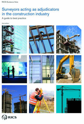 Surveyors Acting as Adjudicators in the Construction Industry: RICS Guidance Note (Paperback)